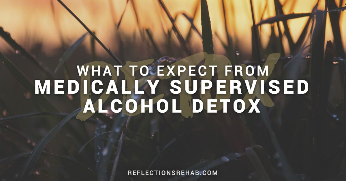 What to Expect From Medically Supervised Alcohol Detox