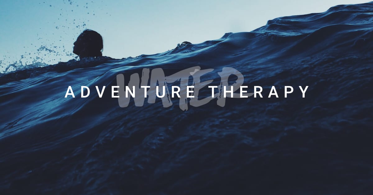 How Water is used in Adventure Therapy